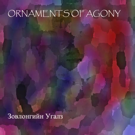 Ornaments of Agony - Zovlongiyn Ugalz
