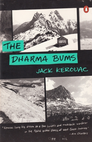 a comparison of jack kerouacs on the road and the dharma bums Up for air after the subterraneans- way up (mountain climbing is the new kick) are the dharma bums, ray smith, japhy ryder- a high-domed hepcat, and some of their zen.
